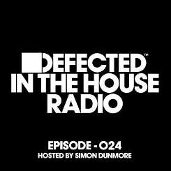 Defected Radio - Defected in the House Radio Show: Episode 024 by Simon Dunmore [Mixed] mp3 download