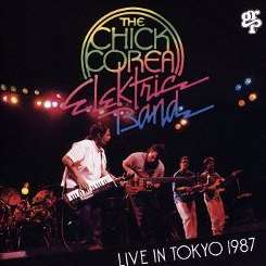 Chick Corea Elektric Band - Live in Japan 1987 mp3 download