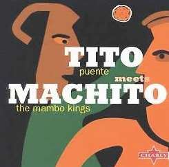 Tito Puente - Tito Meets Machito: Mambo Kings mp3 download