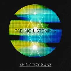 Shiny Toy Guns - Fading Listening mp3 download