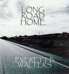 Everett B Walters - Long Road Home mp3 download