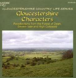 Gloucestershire Country Life Series - Gloucestershire Characters: Recollections from the Forest of Dean Severn Vale and High mp3 download